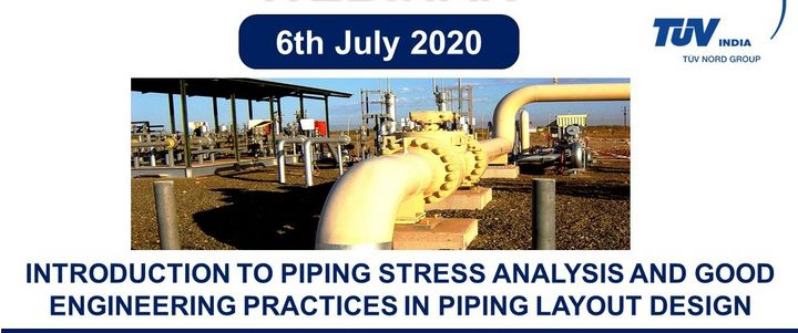 Introduction to Piping Stress Analysis and Good Engineering Practices in Piping layout Design